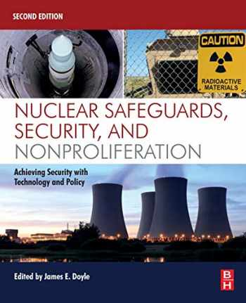 9780128032718-0128032715-Nuclear Safeguards, Security, and Nonproliferation: Achieving Security with Technology and Policy
