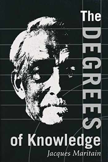 9780268008864-0268008868-The Degrees of Knowledge (The Collected Works of Jacques Maritain, Vol. 7)