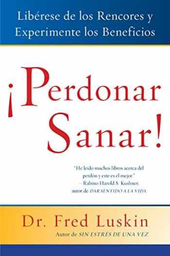 9780061136917-0061136913-Perdonar es Sanar!: Liberese de los Rencores y Experimente los Beneficios (Spanish Edition)