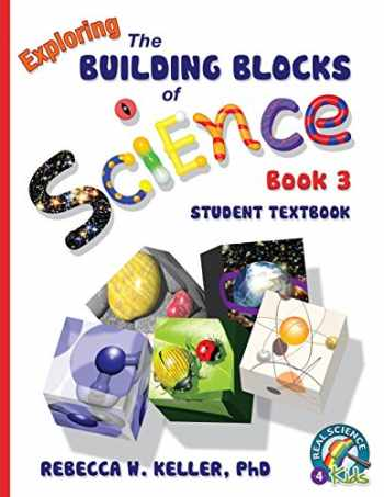 9781941181010-1941181015-Exploring the Building Blocks of Science Book 3 Student Textbook (softcover) (Building Blocks Series)