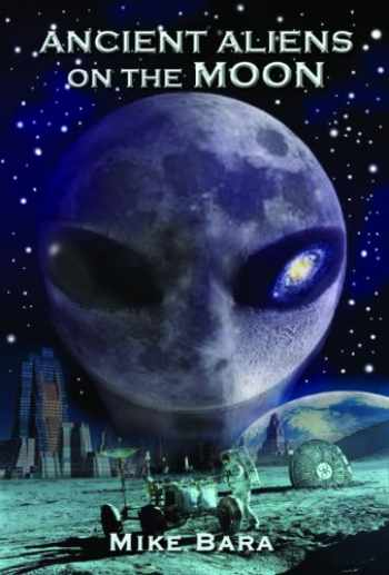 9781935487852-193548785X-Ancient Aliens on the Moon