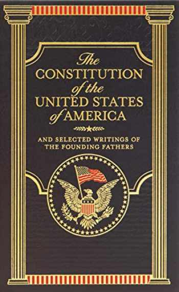 9781435139305-1435139305-The Constitution of the United States of America: And Selected Writings of the Founding Fathers