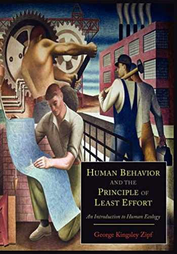 9781614273127-161427312X-Human Behavior and the Principle of Least Effort: An Introduction to Human Ecology