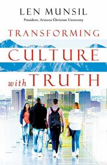 9780996729109-0996729100-Transforming Culture with Truth