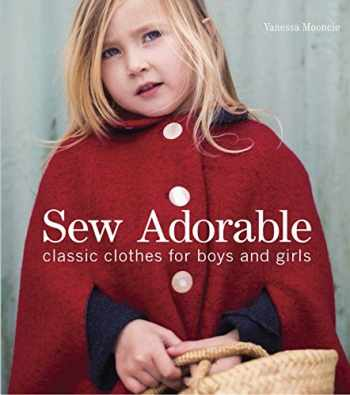 9781861089311-1861089317-Sew Adorable: Classic Clothes for Boys and Girls