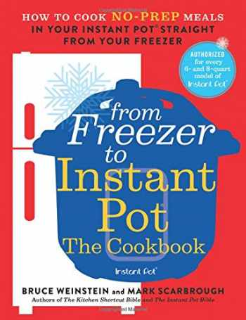 9780316425667-0316425664-From Freezer to Instant Pot: The Cookbook: How to Cook No-Prep Meals in Your Instant Pot Straight from Your Freezer