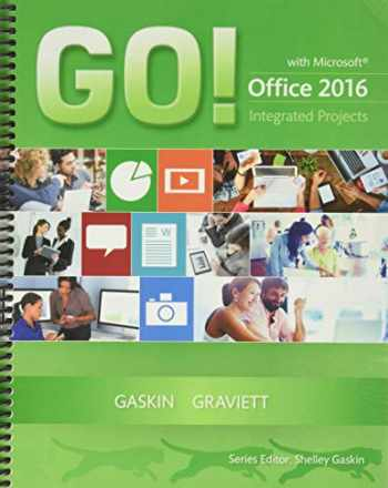 9780134444925-0134444922-GO! with Microsoft Office 2016 Integrated Projects (GO! for Office 2016 Series)