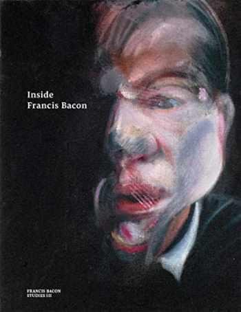 9780500971062-0500971064-Inside Francis Bacon (Francis Bacon Studies)