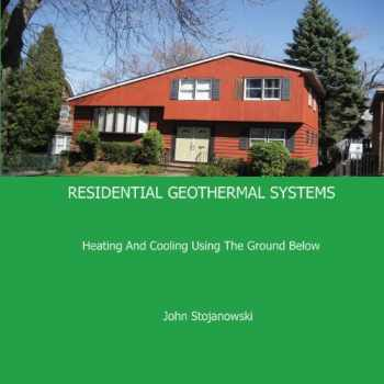 9780981922126-0981922120-Residential Geothermal Systems: Heating and Cooling Using the Ground Below