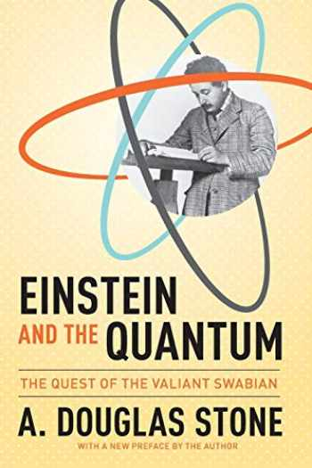 9780691168562-0691168563-Einstein and the Quantum: The Quest of the Valiant Swabian