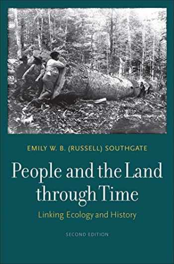 9780300225808-0300225806-People and the Land through Time: Linking Ecology and History