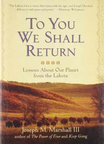 9781402736087-1402736088-To You We Shall Return: Lessons About Our Planet from the Lakota