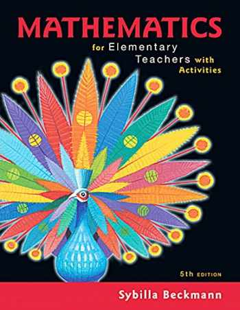 9780134392790-0134392795-Mathematics for Elementary Teachers with Activities (5th Edition)