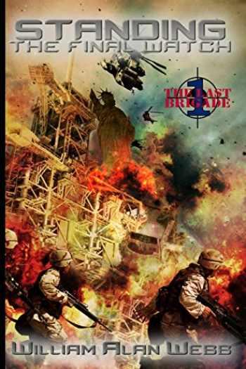 9781940520650-1940520657-Standing the Final Watch (Last Brigade)