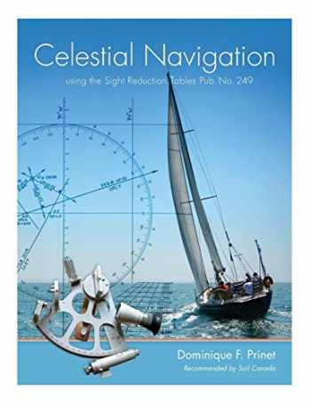 9781460242117-1460242114-Celestial Navigation: using the Sight Reduction Tables Pub. No. 249