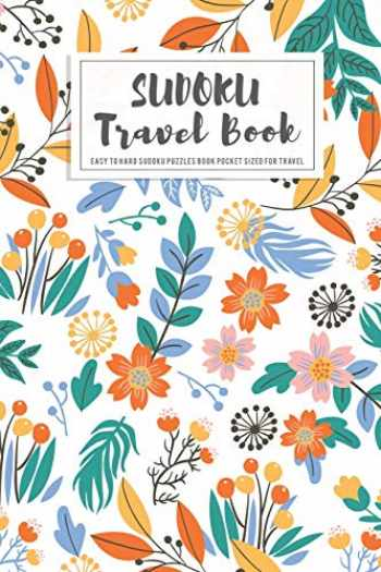 9781076594143-107659414X-Sudoku Travel Book: Easy to Hard Sudoku Puzzles Book Pocket Sized For Travel