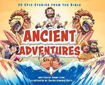 9781949474220-1949474224-Ancient Adventures: 20 Epic Stories from the Bible