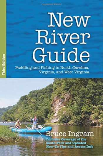 9780990783336-0990783332-New River Guide: Paddling and Fishing in North Carolina, Virginia, and West Virginia