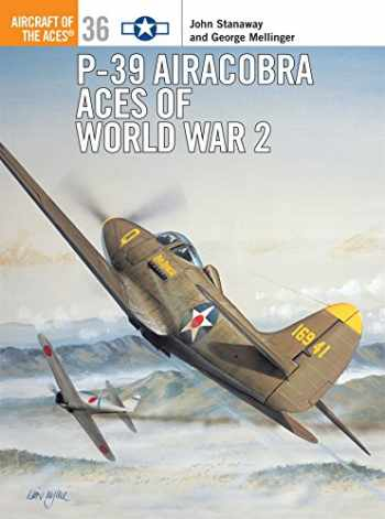9781841762043-1841762040-P-39 Airacobra Aces of World War 2 (Osprey Aircraft of the Aces No 36)