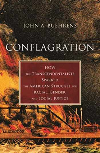 9780807024041-080702404X-Conflagration: How the Transcendentalists Sparked the American Struggle for Racial, Gender, and Social Justice