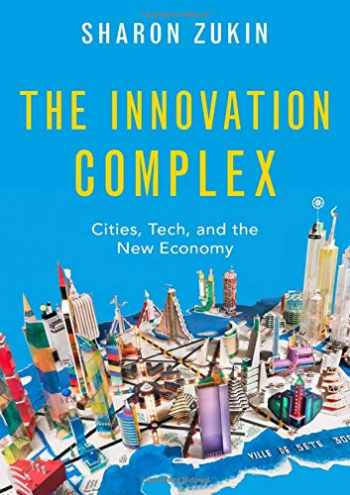 9780190083830-0190083832-The Innovation Complex: Cities, Tech, and the New Economy