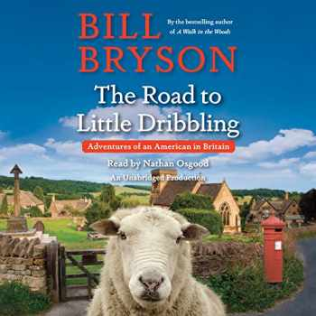 9780147526878-0147526876-The Road to Little Dribbling: Adventures of an American in Britain