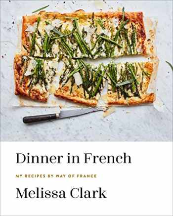 9780553448252-0553448250-Dinner in French: My Recipes by Way of France: A Cookbook