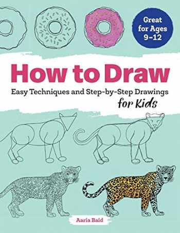 9781641521819-1641521813-How to Draw: Easy Techniques and Step-by-Step Drawings for Kids