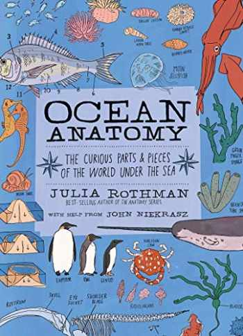9781635861600-1635861608-Ocean Anatomy: The Curious Parts & Pieces of the World under the Sea