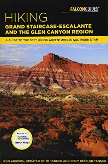 9781493028832-1493028839-Hiking Grand Staircase-Escalante & the Glen Canyon Region: A Guide to the Best Hiking Adventures in Southern Utah