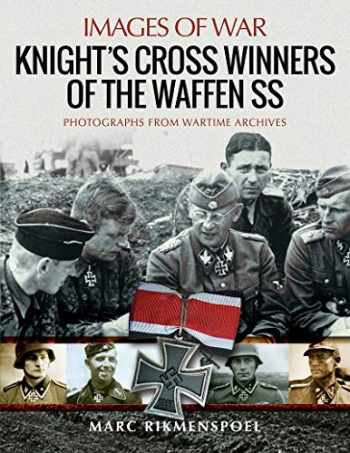 9781526767585-1526767589-Knight's Cross Winners of the Waffen SS (Images of War)