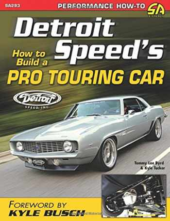 9781613251379-1613251378-Detroit Speed's How to Build a Pro Touring Car (Sa Design)