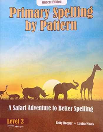 9781606972076-1606972073-Primary Spelling by Pattern: A Safari Adventure to Better Spelling, Level 2 (student edition)