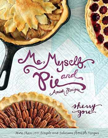 9780310335566-0310335566-Me, Myself, and Pie (The Pinecraft Collection)
