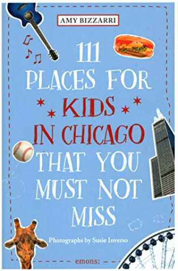 9783740805999-3740805994-111 Places for Kids in Chicago You Must Not Miss (111 Places in .... That You Must Not Miss)