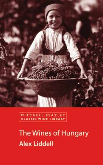 9781840007893-1840007893-The Wines of Hungary (Classic Wine Library)