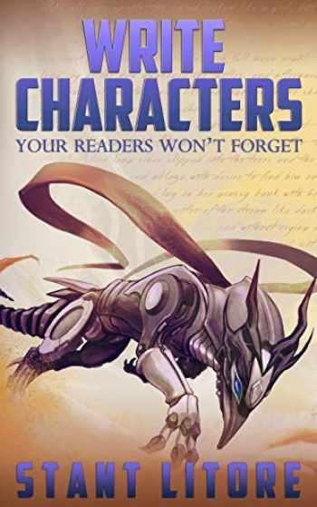 9781942458050-1942458053-Write Characters Your Readers Won't Forget: A Toolkit for Emerging Writers