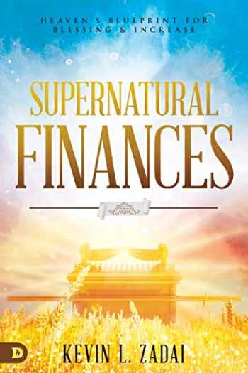 9780768451351-0768451353-Supernatural Finances: Heaven's Blueprint for Blessing and Increase