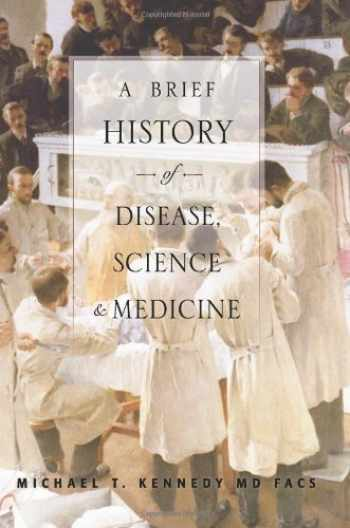 9780974946658-0974946656-A Brief History of Disease, Science and Medicine: From the Ice Age to the Genome Project