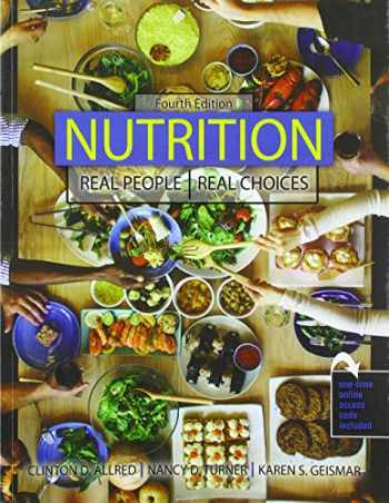 9781524971564-1524971561-Nutrition: Real People, Real Choices