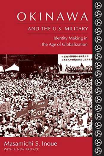 9780231138918-0231138911-Okinawa and the U.S. Military: Identity Making in the Age of Globalization