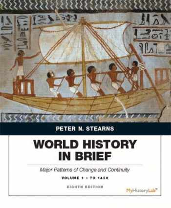 9780134056814-0134056817-World History in Brief: Major Patterns of Change and Continuity, Volume 1: To 1450
