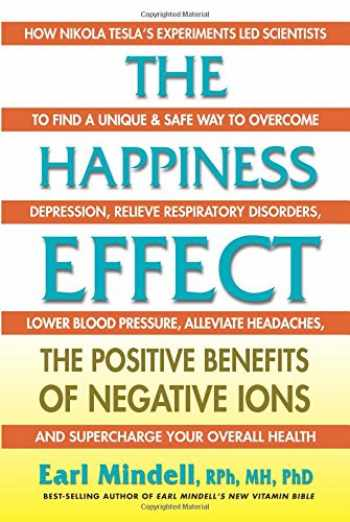 9780757004223-0757004229-The Happiness Effect: The Positive Benefits of Negative Ions