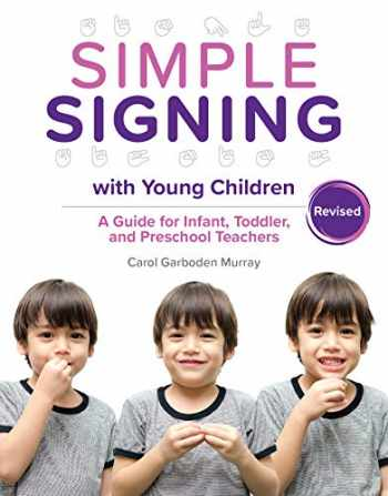 9780876598092-0876598092-Simple Signing with Young Children: A Guide for Infant, Toddler, and Preschool Teachers, Rev. Ed.