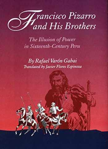 9780806128337-080612833X-Francisco Pizarro and His Brothers: Illusion of Power in Sixteenth-Century Peru