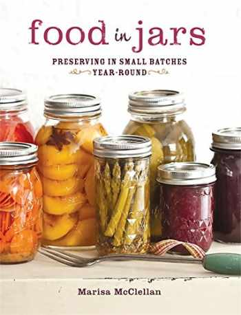 9780762441433-0762441437-Food in Jars: Preserving in Small Batches Year-Round