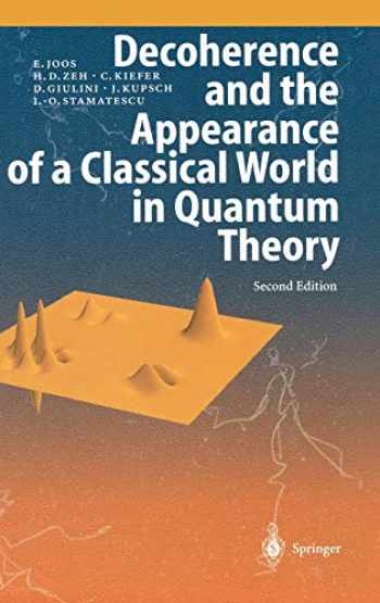 9783540003908-3540003908-Decoherence and the Appearance of a Classical World in Quantum Theory