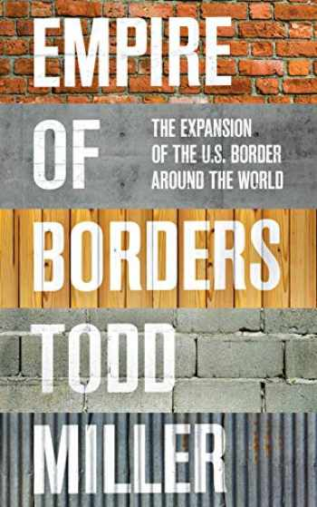 9781784785116-1784785113-Empire of Borders: The Expansion of the US Border Around the World