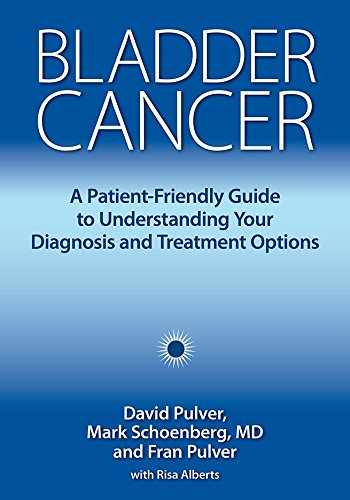 9781946364012-1946364010-Bladder Cancer: A Patient-Friendly Guide to Understanding Your Diagnosis and Treatment Options
