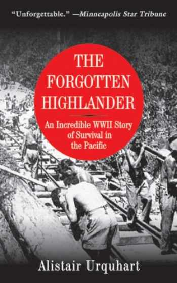 9781616081522-161608152X-The Forgotten Highlander: An Incredible WWII Story of Survival in the Pacific
